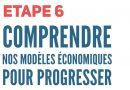 Etape 6 – Comprendre nos modèles économiques pour progresser